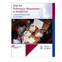 Tools for Performance Measurement in Health Care: A Quick Reference Guide, Second Edition