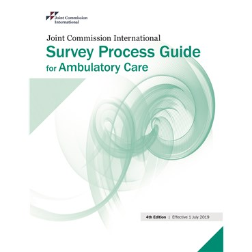 JCI Survey Process Guide for Ambulatory Care, 4th Edition eBook (English)