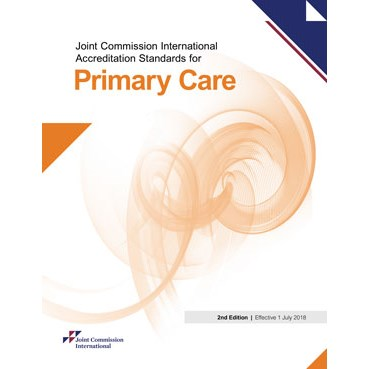 Joint Commission International Accreditation Standards for Primary Care Centers, English Version, 2