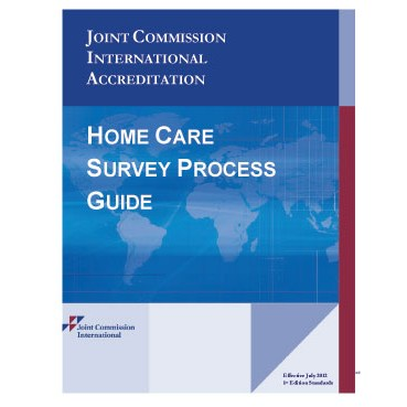 Joint Commission International Accreditation Home Care Survey Process Guide (PDF book)