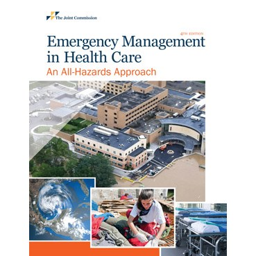 Emergency Management in Health Care:An All Hazards Approach, 4th Edition