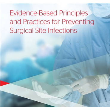 Evidence-Based Principles and Practices for Preventing Surgical Site Infections Toolkit