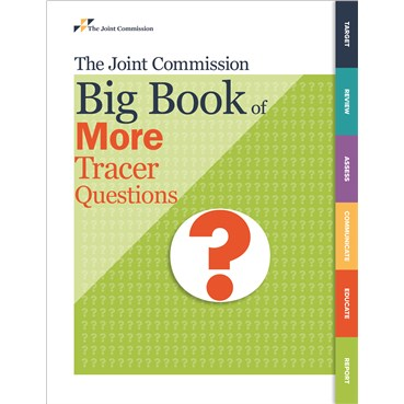 The Joint Commission Big Book of More Tracer Questions