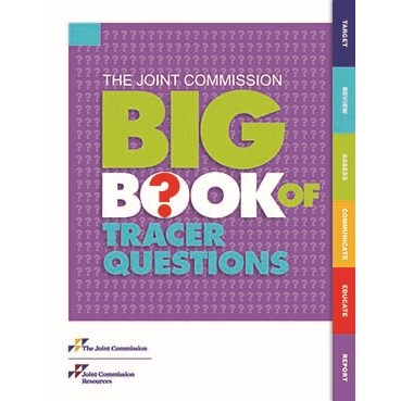 The Joint Commission Big Book of Tracer Questions