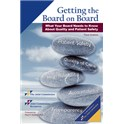 Getting the Board on Board: What Your Board Needs to Know About Quality and Patient Safety, Third Edition