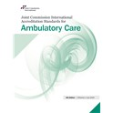 JCI Accreditation Standards for Ambulatory Care, 4th Edition, English version