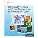 Infection Prevention and Control Issues in the Environment of Care, 4th Edition