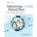 Optimizing Patient Flow:  Advanced Strategies for Managing Variability to Enhance Access, Quality, and Safety