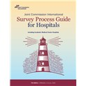 Joint Commission International Survey Process Guide for Hospitals, 7th edition